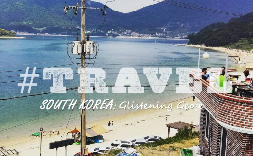#TRAVEL – SOUTH KOREA: GLISTENING GEOJE