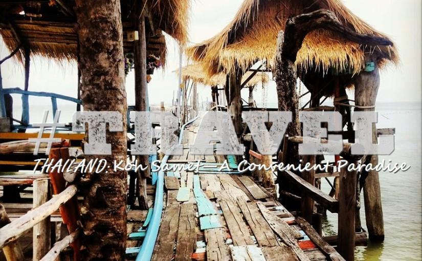 #TRAVEL – Thailand: Koh Samet – A ConvenientParadise