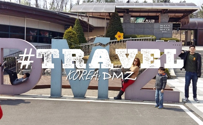 #TRAVEL – SOUTH KOREA: THE DMZ