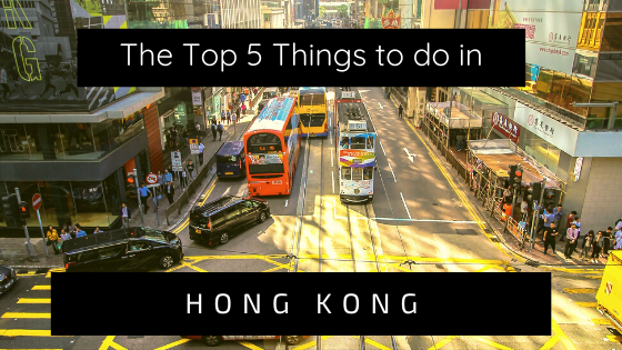 Top 5 Things To Do In Hong Kong