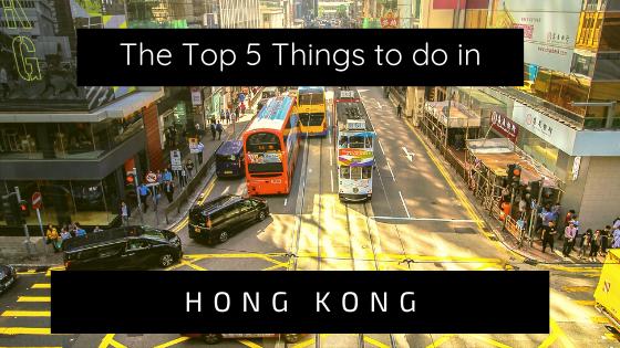 Top 5 Things To Do In HongKong