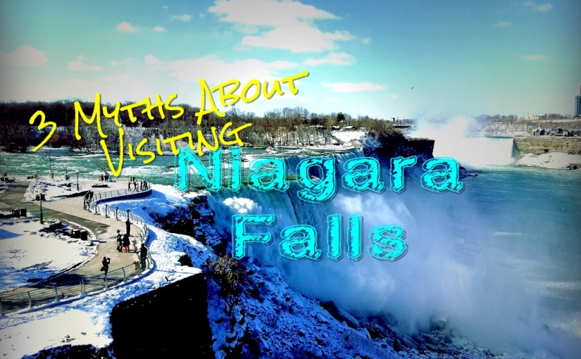 3 Myths About Niagara Falls