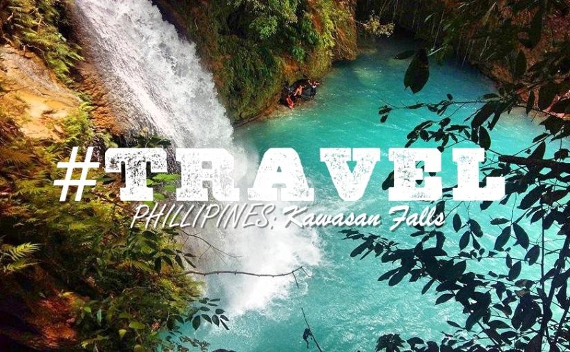 #TRAVEL – Phillipines: KawasanFalls