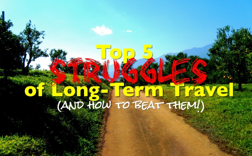 Top 5 Struggles of Long-Term Backpacking (and how to beat them!)