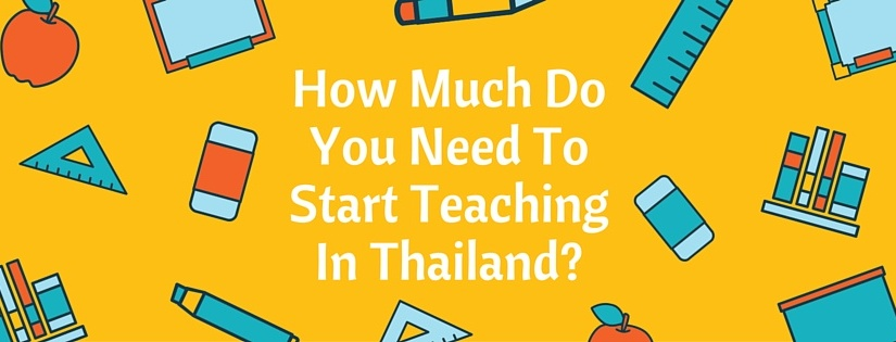 How Much Do You Need To Start Teaching In Thailand?