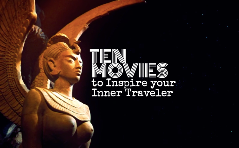 Top Ten Films to Inspire your Inner Traveler
