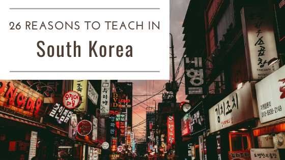 26 Reasons to Teach in South Korea