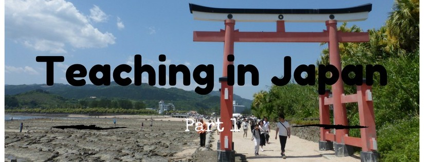 Teaching in Japan: Part 1