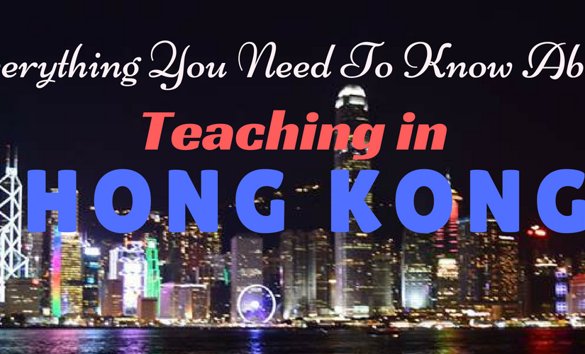 Everything You Need To Know About Teaching in HongKong