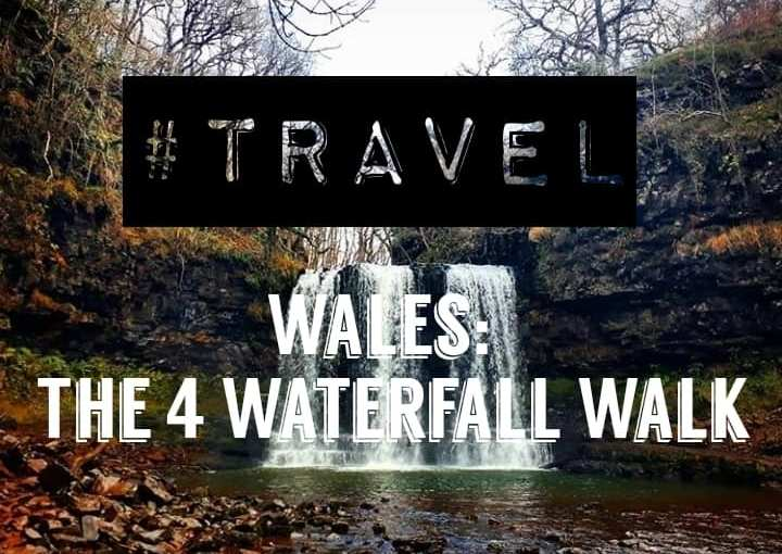 #TRAVEL – Wales: 4 Waterfall Hike