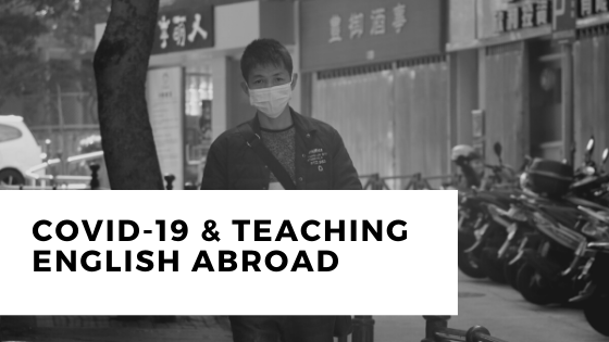 Covid-19 & Teaching EnglishAbroad
